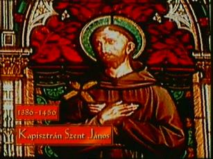 Ezer év szentjei: Kapisztrán Szent János 1386-1456