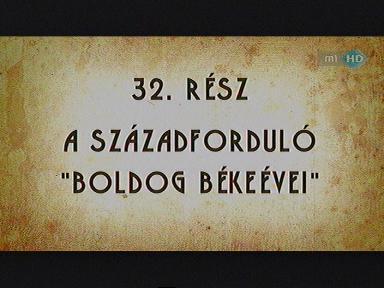 """Magyarország története: A századforduló """"boldog békeévei"""" - 32."""