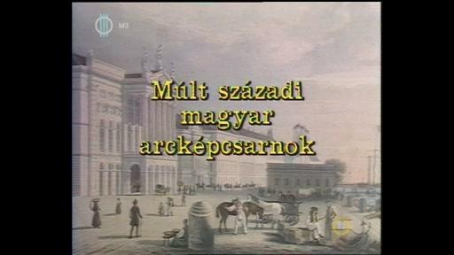 Hármas csatorna: Múlt századi magyar arcképcsarnok