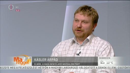 Kásler Árpád (A Haza Nem Eladó Mozgalom Párt), elnök